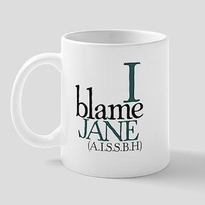 """11 oz. """"I Blame Jane"""" Mug"""