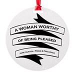 Woman Worthy of Being Pleased Round Ornament