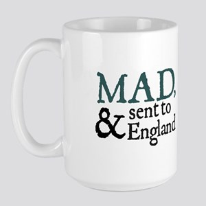 Mad & Sent to England Large Mug