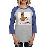 cat-talk-to-the-tail Womens Baseball Tee