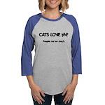 FIN-cats-love-me.pn... Womens Baseball Tee
