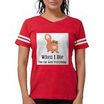 When I Die Womens Football Shirt