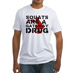 Squats Drug Fitted T-Shirt