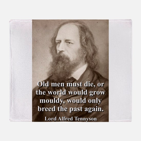 Old Men Must Die - Lord Tennyson Throw Blanket