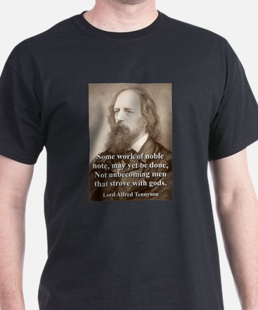 Some Work Of Noble Note - Lord Tennyson T-Shirt