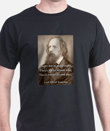 Theirs Not To Make Reply - Lord Tennyson T-Shirt