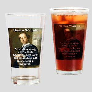 A Careless Song - Horace Walpole Drinking Glass