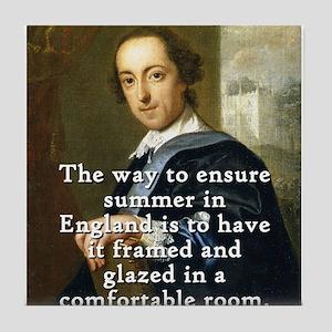 The Way To Ensure Summer - Horace Walpole Tile Coa