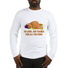 Thanks For All the Food Long Sleeve T-Shirt