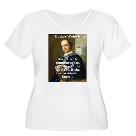 To Act With Common Sense - Horace Walpole Plus Siz