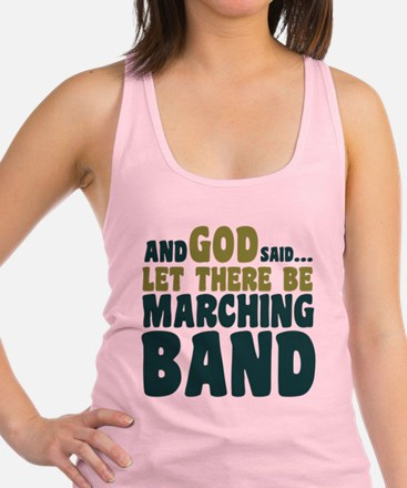 Let There Be Marching Band Racerback Tank Top