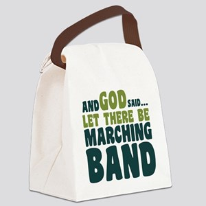 Let There Be Marching Band Canvas Lunch Bag