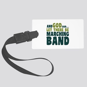 Let There Be Marching Band Large Luggage Tag