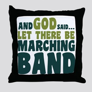 Let There Be Marching Band Throw Pillow