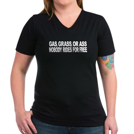 Gas, Grass, or Ass Women's V-Neck Dark T-Shirt
