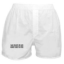 Gas, Grass, or Ass Boxer Shorts