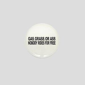 Gas, Grass, or Ass Mini Button
