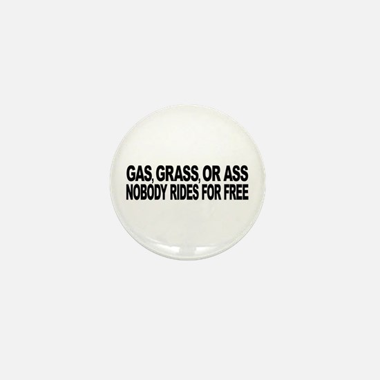 Gas, Grass, or Ass Mini Button