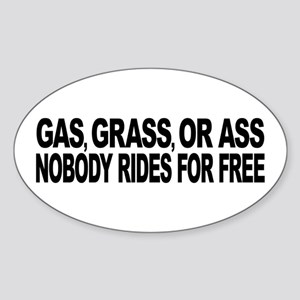 Gas, Grass, or Ass Sticker (Oval 10 pk)
