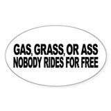 Gas grass or ass nobody rides for free 10 Pack