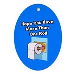 Hope You Have More Than One Roll Ornament (Oval)