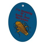 I'm Dreaming .Roach Free Christmas Ornament (Oval)