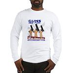Guns are fun Long Sleeve T-Shirt