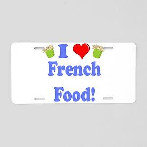 I love french food black Aluminum License Plat