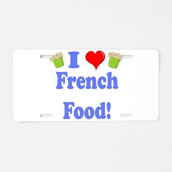 I love french food black.png Aluminum License Plat