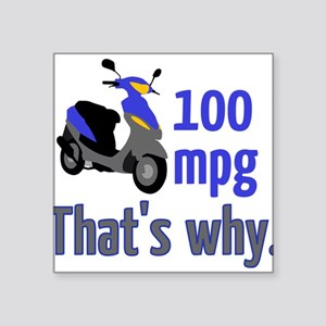 "Why scooters? Square Sticker 3"" x 3"""