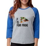 f-is-for-frog-10x10 Womens Baseball Tee