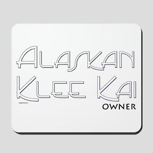 Alaskan Klee Kai Owner Mousepad