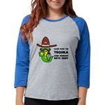 Tequila Humor Womens Baseball Tee