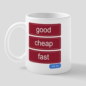 """""""Good, Cheap, Fast"""" Mug"""