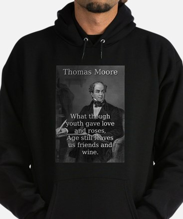 What Though Youth Gave - Thomas Moore Sweatshirt