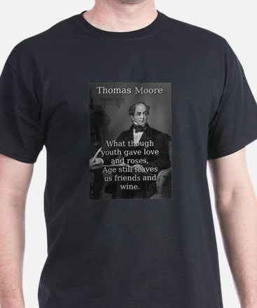 What Though Youth Gave - Thomas Moore T-Shirt