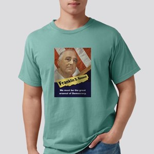 We Must Be The Great Arsenal - FDR Mens Comfort Co
