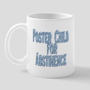 Poster Child for Abstinence Mug