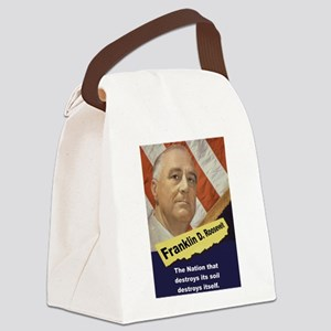 The Nation That Destroys - FDR Canvas Lunch Bag