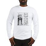 Pit Bulls: Don't Breed Long Sleeve T-Shirt