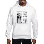Pit Bulls: Don't Breed Hooded Sweatshirt