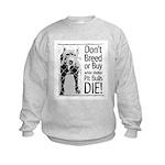 Pit Bulls: Don't Breed Kids Sweatshirt