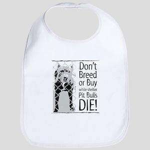 Pit Bulls: Don't Breed Bib
