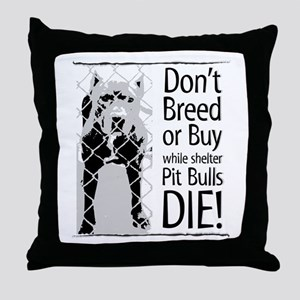 Pit Bulls: Don't Breed Throw Pillow