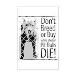 Pit Bulls: Don't Breed Mini Poster Print
