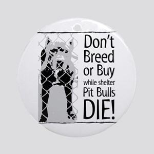Pit Bulls: Don't Breed Ornament (Round)