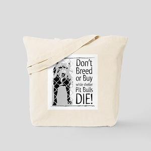 Pit Bulls: Don't Breed Tote Bag