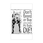 Pit Bulls: Don't Breed Rectangle Sticker