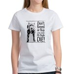 Pit Bulls: Don't Breed Women's T-Shirt