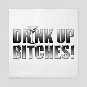 Drink Up Bitches! Queen Duvet